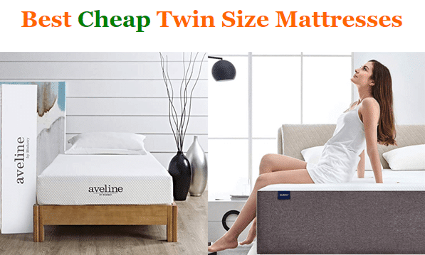 Top 15 Best Cheap Twin Size Mattresses In 2019 Ultimate
