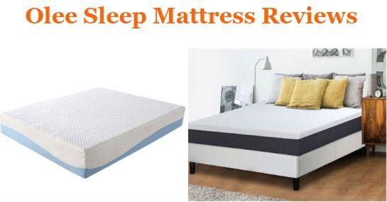 Olee Sleep Mattress Reviews Complete